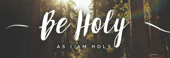 be-holy-as-i-am-holy